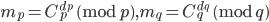 m_p= C_p ^ {d_p}\pmod p,m_q=C_q ^ {d_q}\pmod q