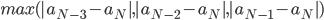 max(|a_{N-3}-a_N|, |a_{N-2}-a_N|, |a_{N-1}-a_{N}|)