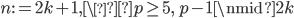 n :=2k+1, \p \geq 5, \ p-1 \nmid 2k
