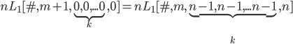 nL_1[\#,m+1,\underbrace{0,0,...0}_k,0]=nL_1[\#,m,\underbrace{n-1,n-1,...n-1}_k,n]