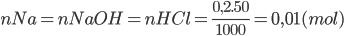 nNa = nNaOH= nHCl ={{0,2.50} \over {1000}} = 0,01(mol)