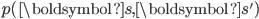 p(\boldsymbol{s},\boldsymbol{s}')