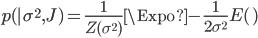 p({\sf X}|\sigma^2,J)= \frac{1}{Z(\sigma^2)}\Expo{-\frac{1}{2 \sigma^2}E({\sf X})}