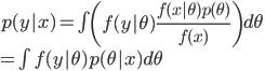p(y|x) =\int \left(f(y|\theta) \frac{f(x|\theta) p(\theta)}{f(x)}\right) d\theta\\ = \int f(y|\theta) p(\theta|x)  d\theta