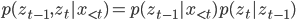 p(z_{t-1},z_t | x_{\lt t}) = p(z_{t-1} | x_{\lt t})p(z_t | z_{t-1})