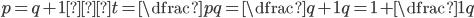 p=q+1,t=\dfrac{p}{q}=\dfrac{q+1}{q}=1+\dfrac{1}{q}