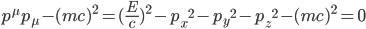 p^{\mu}p_{\mu}-(mc)^2=(\frac{E}{c})^2-{p_x}^2-{p_y}^2-{p_z}^2-(mc)^2=0