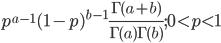 p^{a-1}(1-p)^{b-1} \frac{\Gamma(a+b)}{\Gamma(a)\Gamma(b)} ; 0 < p < 1