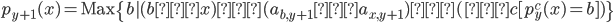 p_{y+1}(x)=\text{Max}\{b|(b<x)∧(a_{b,y+1}<a_{x,y+1})∧(∃c[p_y^c(x)=b])\}