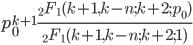 p_0^{k+1}\frac{_2F_1(k+1,k-n;k+2;p_0)}{_2F_1(k+1,k-n;k+2;1)}