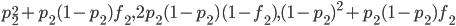 p_2^2+p_2(1-p_2)f_2,2p_2(1-p_2)(1-f_2),(1-p_2)^2+p_2(1-p_2)f_2