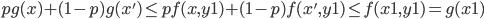 pg(x)+(1-p)g(x')\le pf(x,y1)+(1-p)f(x',y1)\le f(x1,y1)=g(x1)