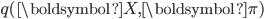 q(\boldsymbol{X},\boldsymbol{\pi})