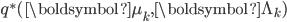 q^{\ast} (\boldsymbol \mu_{k}, \boldsymbol \Lambda_{k})
