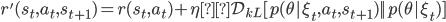 r'(s_t,a_t,s_{t+1}) = r(s_t,a_t) + \eta\mathcal{D}_{kL} [p(\theta|\xi_t,a_t,s_{t+1}) || p(\theta|\xi_t)]