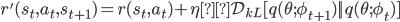 r'(s_t,a_t,s_{t+1}) = r(s_t,a_t) + \eta\mathcal{D}_{kL} [q(\theta;\phi_{t+1}) || q(\theta;\phi_t)]