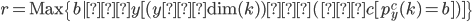 r=\text{Max}\{b|∀y[(y≤\text{dim}(k))⇒(∃c[p_y^c(k)=b])]\}