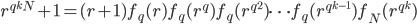 r^{q^k N}+1=(r+1)f_q(r)f_q(r^q)f_q(r^{q^2}) \cdots f_q(r^{q^{k-1}})f_N(r^{q^k})