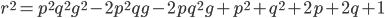 r^2=p^2q^2g^2-2p^2qg-2pq^2g+p^2+q^2+2p+2q+1
