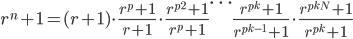 r^n+1=(r+1) \cdot \frac{r^p+1}{r+1} \cdot \frac{r^{p^2}+1}{r^p+1} \cdots \frac{r^{p^k}+1}{r^{p^{k-1}}+1}\cdot \frac{r^{p^{k} N}+1 }{r^{p^k}+1}