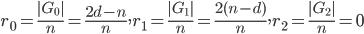 r_0=\frac{|G_0|}{n}=\frac{2d-n}{n}, r_1=\frac{|G_1|}{n}=\frac{2(n-d)}{n}, r_2=\frac{|G_2|}{n}=0