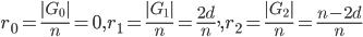 r_0=\frac{|G_0|}{n}=0, r_1=\frac{|G_1|}{n}=\frac{2d}{n},, r_2=\frac{|G_2|}{n}=\frac{n-2d}{n}