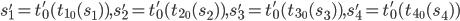 [cht]s'_1=t'_0(t_{1_0}(s_1)), s'_2=t'_0(t_{2_0}(s_2)), s'_3=t'_0(t_{3_0}(s_3)), s'_4=t'_0(t_{4_0}(s_4))[/cht]