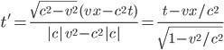 [cht]t' = \frac{\sqrt{c^2-v^2}\,( v\,x-c^2\,t) }{| c| \,v^2-c^2\,| c| } = \frac{t-vx/c^2}{\sqrt{1-v^2/c^2}}[/cht]