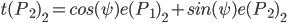 t(P_2)_2=cos(\psi)e(P_1)_2+sin(\psi)e(P_2)_2