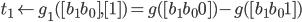 t_1 \leftarrow g_1([b_1 b_0], [1]) = g([b_1 b_0 0]) - g([b_1 b_0 1])