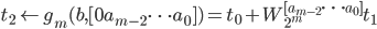t_2 \leftarrow g_m(b, [0 a_{m-2} \cdots a_0]) = t_0 + W_{2^m}^{[a_{m-2} \cdots a_0]} t_1