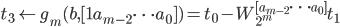 t_3 \leftarrow g_m(b, [1 a_{m-2} \cdots a_0]) = t_0 - W_{2^m}^{[a_{m-2} \cdots a_0]} t_1