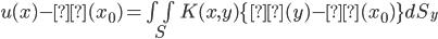 u(x) - β(x_0) = \iint_S K(x,y)\{ β(y)- β(x_0) \} dS_y