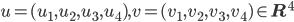 u=(u_1,u_2,u_3,u_4),v=(v_1,v_2,v_3,v_4) \in \mathbf{R}^4