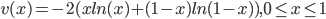 v(x)=-2(x ln(x)+(1-x)ln(1-x)),0 \le x \le 1