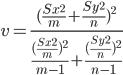 v=\frac{(\frac{Sx^2}{m}+\frac{Sy^2}{n})^2}{\frac{(\frac{Sx^2}{m})^2}{m-1}+\frac{(\frac{Sy^2}{n})^2}{n-1}}