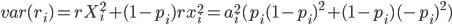 var(r_i)=rX_i^2+(1-p_i)rx_i^2=a_i^2(p_i(1-p_i)^2+(1-p_i)(-p_i)^2)