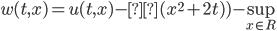 w(t,x)=u(t,x)-ε(x^2+2t)) -\sup_{x\in R }