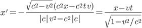 [cht]x' = -\frac{\sqrt{c^2-v^2}\,( c^2\,x-c^2\,t\,v) }{| c| \,v^2-c^2\,| c| } = \frac{x-vt}{\sqrt{1-v^2/c^2}}[/cht]