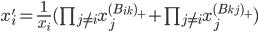 x'_i = \frac{1}{x_i} ( \prod_{j \ne i} x_j^{(B_{ik})_+} + \prod_{j \ne i} x_j^{(B_{kj})_+})