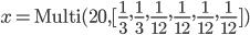 x=\rm{Multi}(20,[\frac{1}{3},\frac{1}{3},\frac{1}{12},\frac{1}{12},\frac{1}{12},\frac{1}{12}])