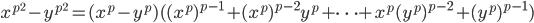 x^{p^2}-y^{p^2}=(x^p-y^p)((x^p)^{p-1}+(x^p)^{p-2}y^p+\cdots +x^p(y^p)^{p-2}+(y^p)^{p-1})