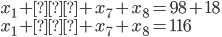 x_1+…+x_7+x_8=98+18 \\ x_1+…+x_7+x_8=116