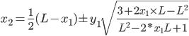 x_2 = \frac{1}{2}(L-x_1) \pm y_1 \sqrt{\frac{3+2x_1 \times L - L^2}{L^2 - 2 * x_1 L +1}}