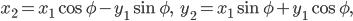 [cht]x_2=x_1\cos\phi-y_1\sin\phi,\qquad\qquad y_2=x_1\sin\phi+y_1\cos\phi,[/cht]