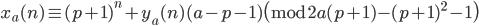 x_a(n) \equiv (p+1)^n + y_a(n)(a-p-1) \pmod{2a(p+1)-(p+1)^2-1}