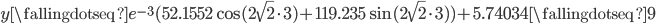 y \fallingdotseq e^{-3}(52.1552\cos (2\sqrt{2} \cdot 3) + 119.235\sin (2\sqrt{2} \cdot 3))+5.74034 \fallingdotseq 9