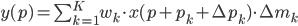 y(p) = \sum ^ K _ {k = 1} w _ k \cdot x(p + p _ k + \Delta p _ k) \cdot \Delta m _ k