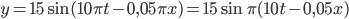 y=15 \sin (10\pi t - 0,05\pi x)=15 \sin \pi(10t-0,05x)