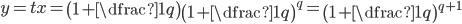 y=tx=\left(1+\dfrac{1}{q} \right)\left(1+\dfrac{1}{q} \right)^q={\left(1+\dfrac{1}{q} \right)^{q+1}}
